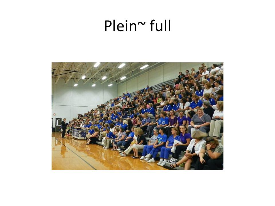 Plein~ full