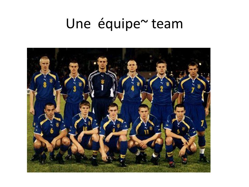 Une équipe~ team