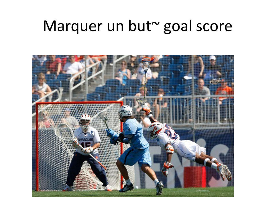 Marquer un but~ goal score