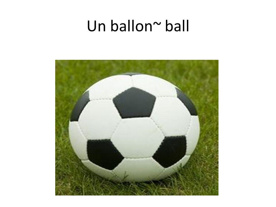 Un ballon~ ball