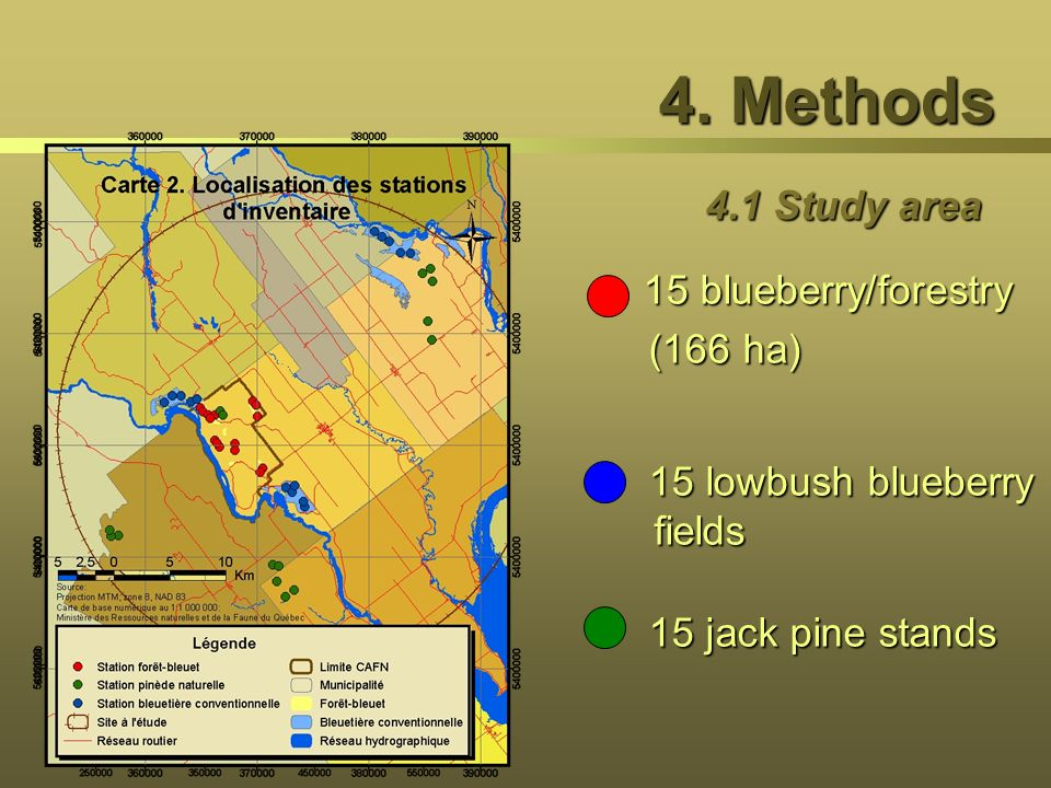 4. Methods 4.1 Study area 15 blueberry/forestry15 blueberry/forestry (166 ha) (166 ha) 15 lowbush blueberry fields 15 lowbush blueberry fields 15 jack