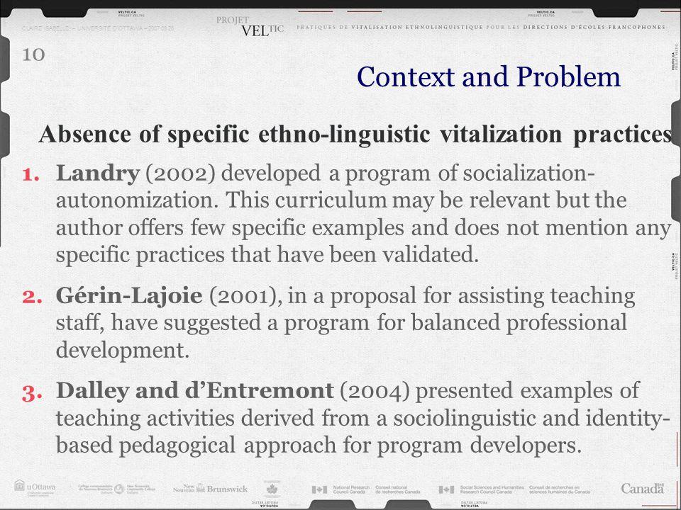 CLAIRE ISABELLE – UNIVERSITÉ DOTTAWA – 2007.03.28 10 Context and Problem 1.Landry (2002) developed a program of socialization- autonomization. This cu