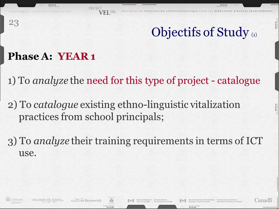 CLAIRE ISABELLE – UNIVERSITÉ DOTTAWA – 2007.03.28 23 Objectifs of Study (1) Phase A: YEAR 1 1) To analyze the need for this type of project - catalogu