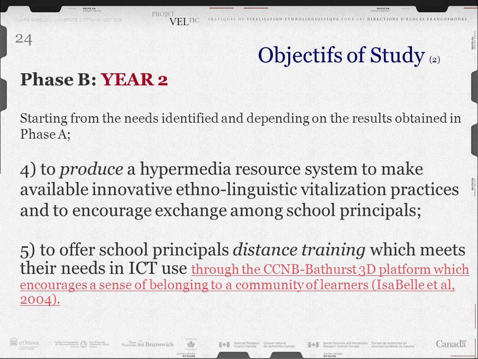 CLAIRE ISABELLE – UNIVERSITÉ DOTTAWA – 2007.03.28 24 Objectifs of Study (2) Phase B: YEAR 2 Starting from the needs identified and depending on the re
