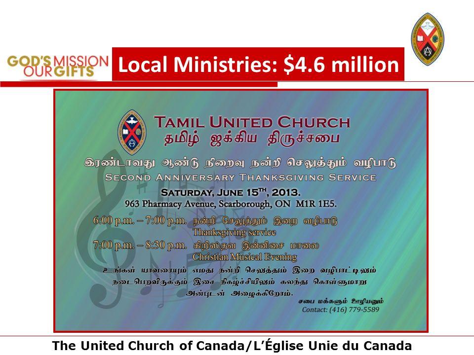 The United Church of Canada/LÉglise Unie du Canada Local Ministries: $4.6 million