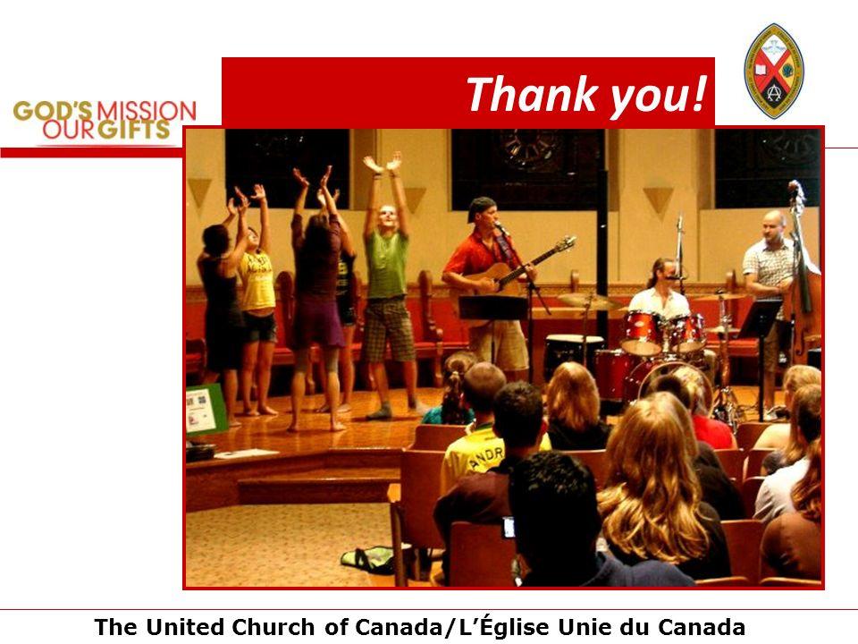 The United Church of Canada/LÉglise Unie du Canada Thank you!