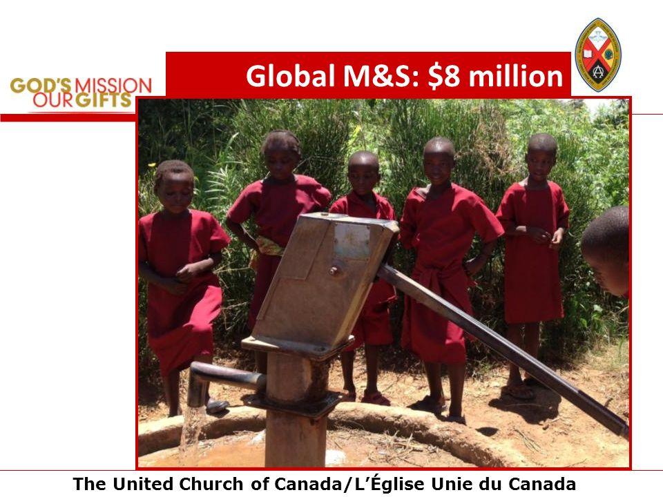 The United Church of Canada/LÉglise Unie du Canada Global M&S: $8 million