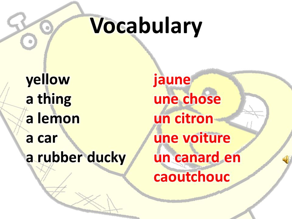 But my little rubber ducky doesnt like me. Mais mon petit canard en caoutchouc ne maime pas.