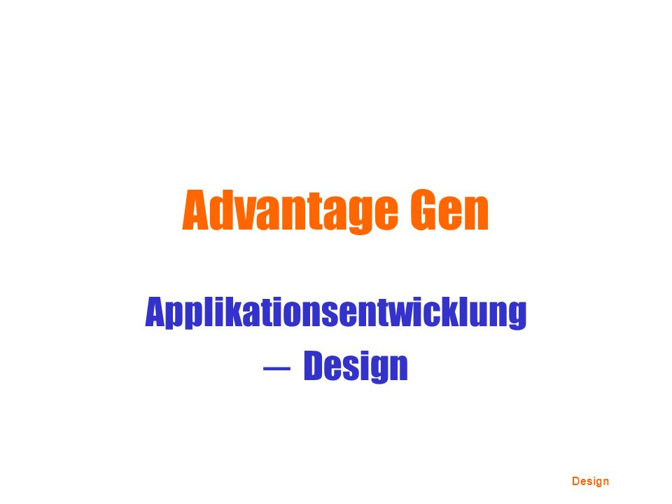 Design Advantage Gen Applikationsentwicklung Design