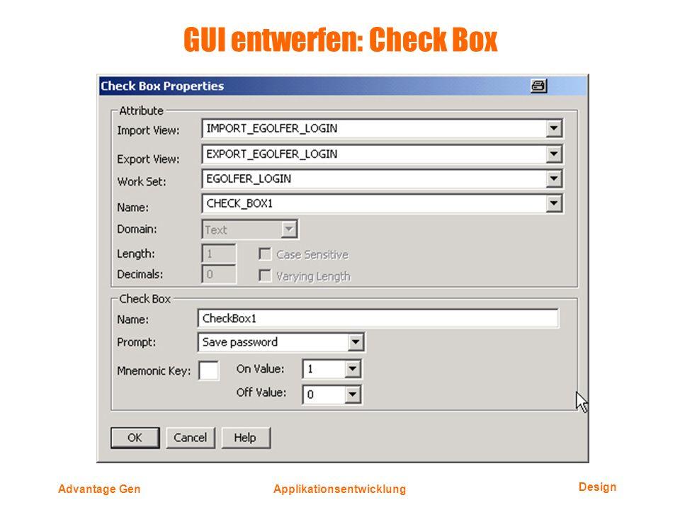 Design Advantage GenApplikationsentwicklung GUI entwerfen: Check Box