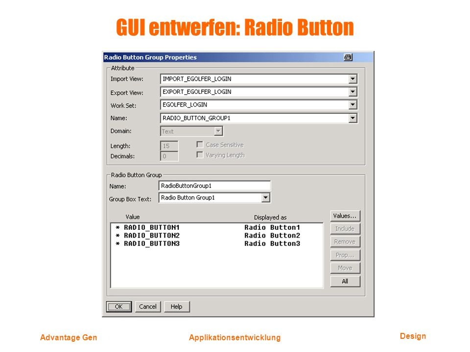 Design Advantage GenApplikationsentwicklung GUI entwerfen: Radio Button