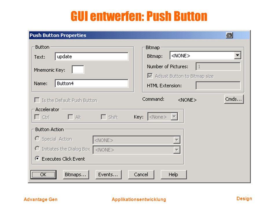 Design Advantage GenApplikationsentwicklung GUI entwerfen: Push Button