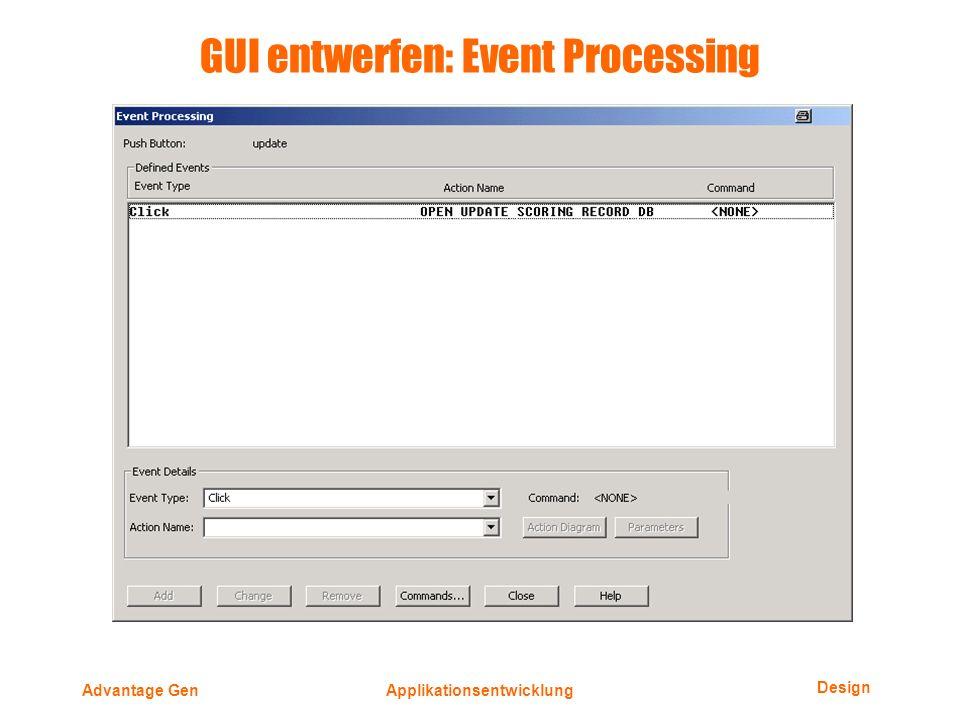Design Advantage GenApplikationsentwicklung GUI entwerfen: Event Processing