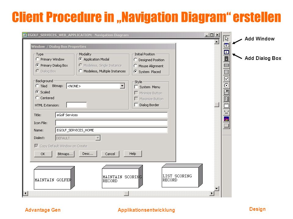Design Advantage GenApplikationsentwicklung Client Procedure in Navigation Diagram erstellen Add Window Add Dialog Box