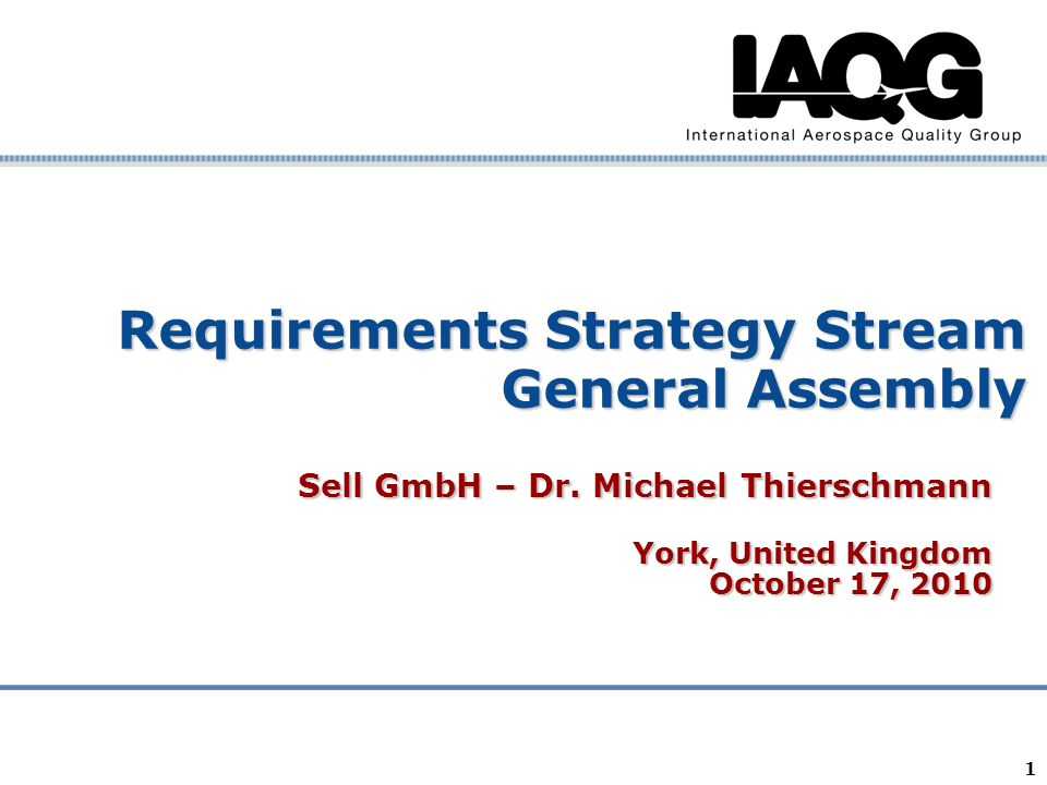 Company Confidential 1 Requirements Strategy Stream General Assembly Sell GmbH – Dr. Michael Thierschmann York, United Kingdom October 17, 2010