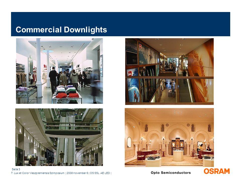 Seite 3 7. Lux et Color Veszpremiensis Szimposium | 2008 november 6 | OS SSL AE LED | Commercial Downlights