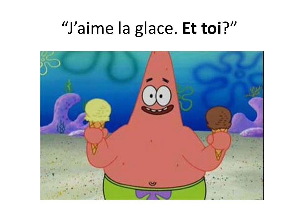 Jaime la glace. Et toi?