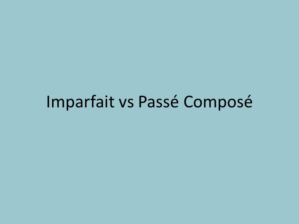 Imparfait vs Passé Composé