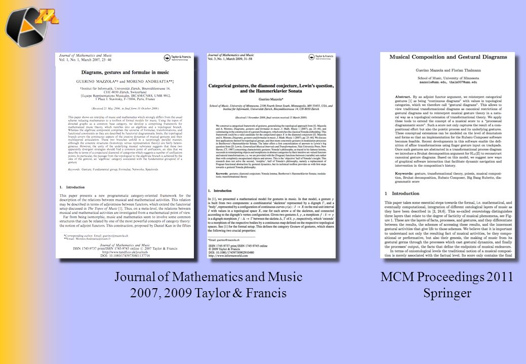 Journal of Mathematics and Music 2007, 2009 Taylor & Francis MCM Proceedings 2011 Springer