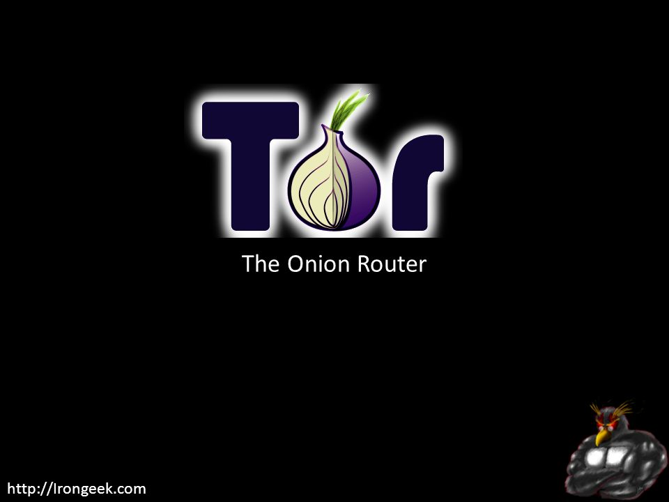 http://Irongeek.com The Onion Router
