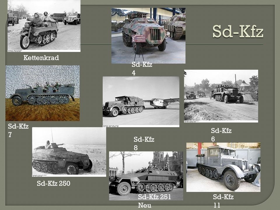 Kettenkrad Sd-Kfz 4 Sd-Kfz 6 Sd-Kfz 7 Sd-Kfz 8 Sd-Kfz 11 Sd-Kfz 250 Sd-Kfz 251 Neu