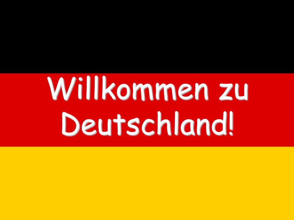 Willkommen zu Deutschland!