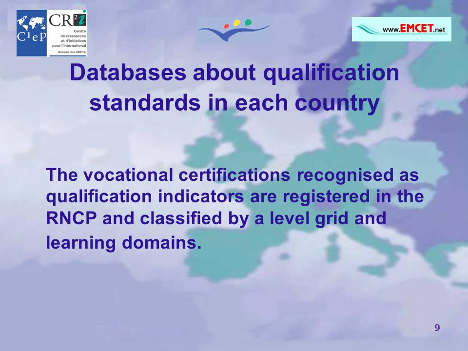 9 Databases about qualification standards in each country The vocational certifications recognised as qualification indicators are registered in the R