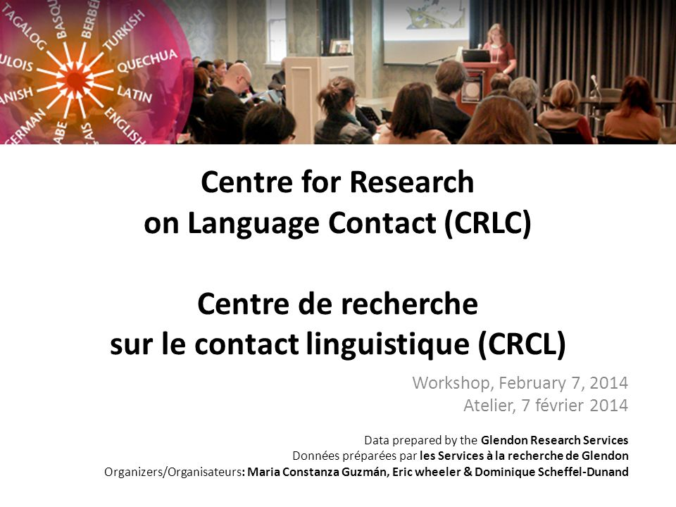 Assume Contact (Re)think the Centre The mission of the CRLC is to host reflective deliberation on the nature of Contact, Language and Culture.