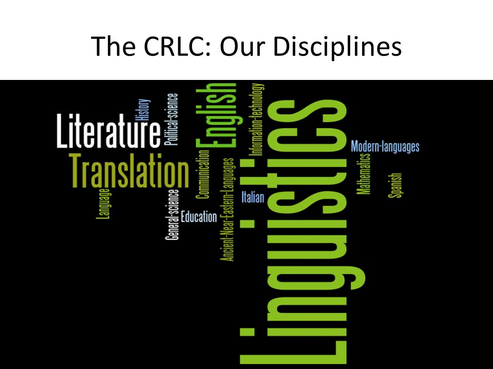 The CRLC: Our Disciplines