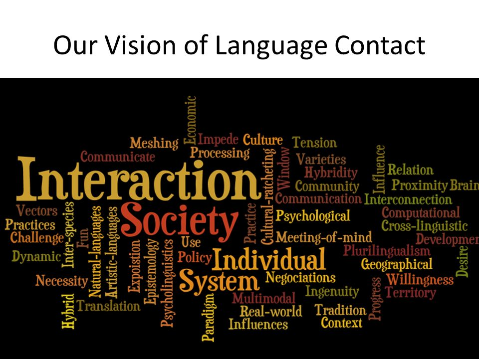 Our Vision of Language Contact