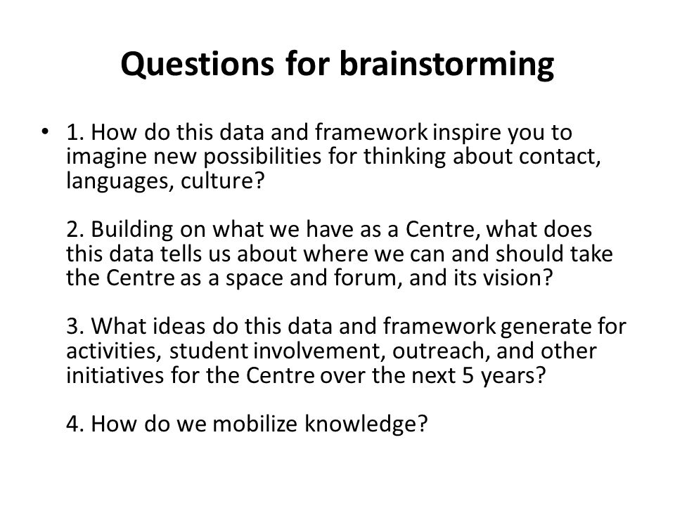 Questions for brainstorming 1.