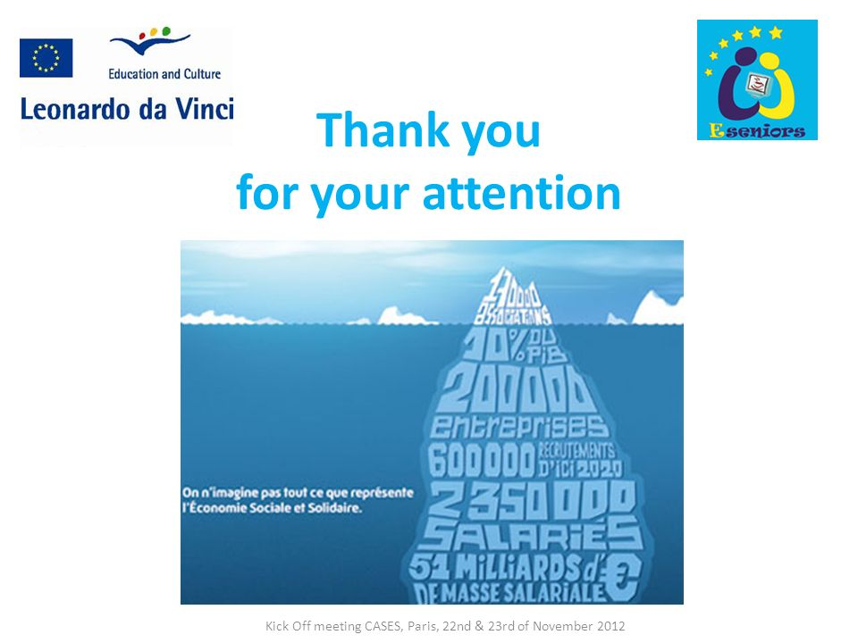 Thank you for your attention Kick Off meeting CASES, Paris, 22nd & 23rd of November 2012