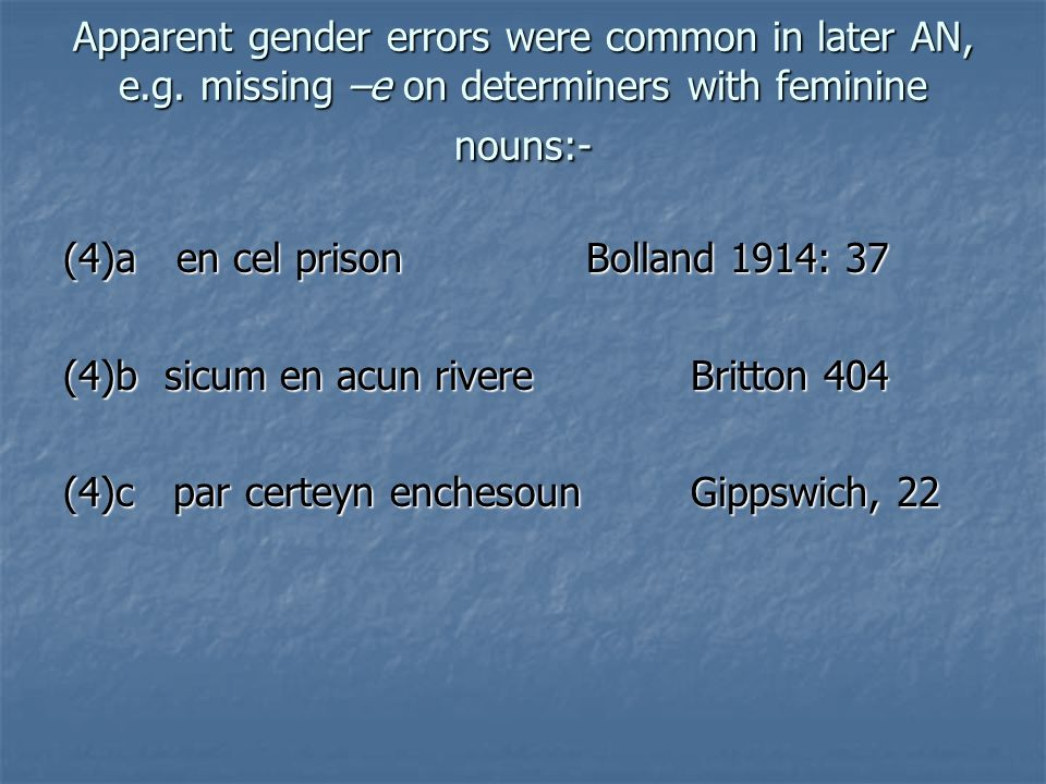 Apparent gender errors were common in later AN, e.g.