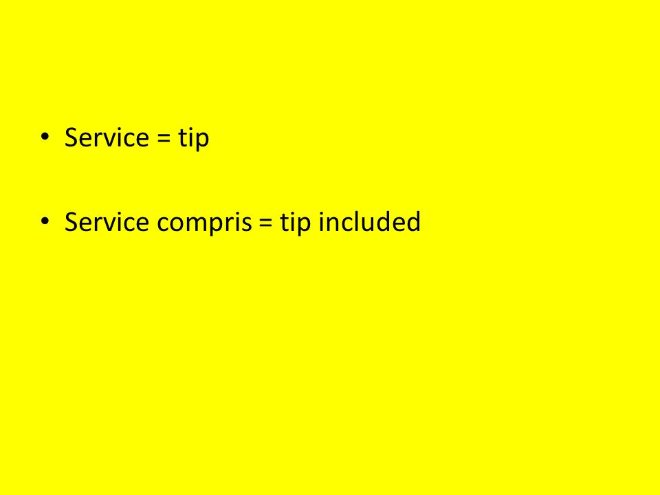 Service = tip Service compris = tip included