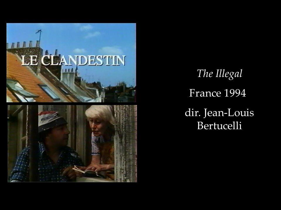 The Illegal France 1994 dir. Jean-Louis Bertucelli