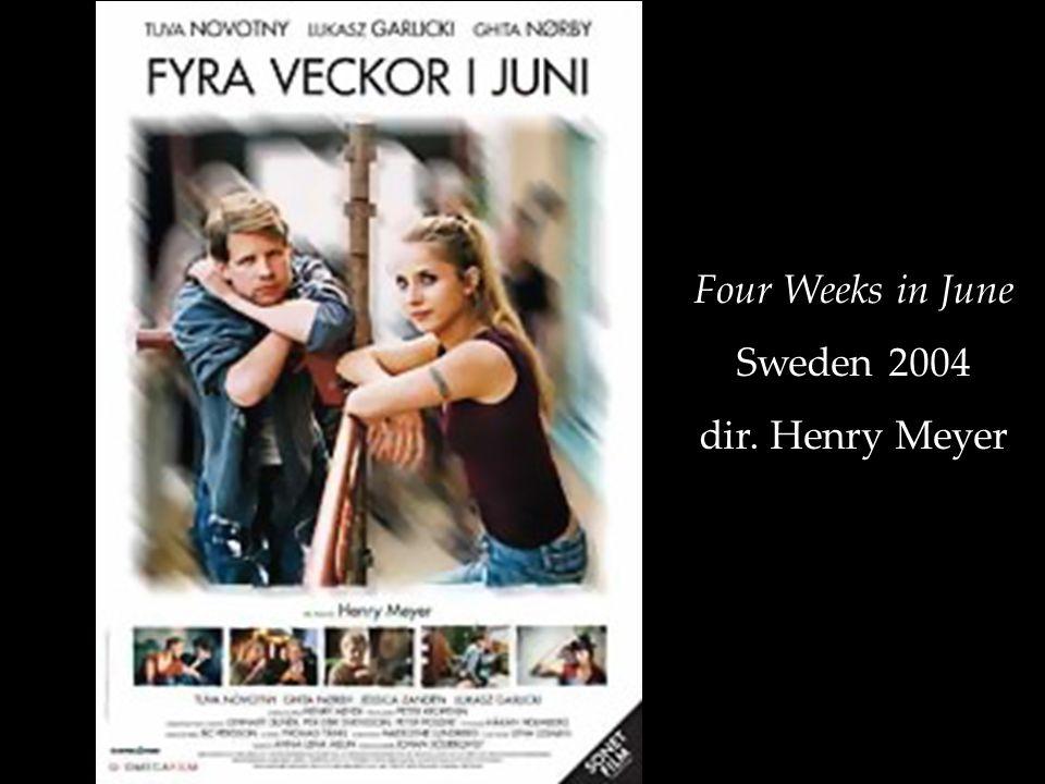 Four Weeks in June Sweden 2004 dir. Henry Meyer