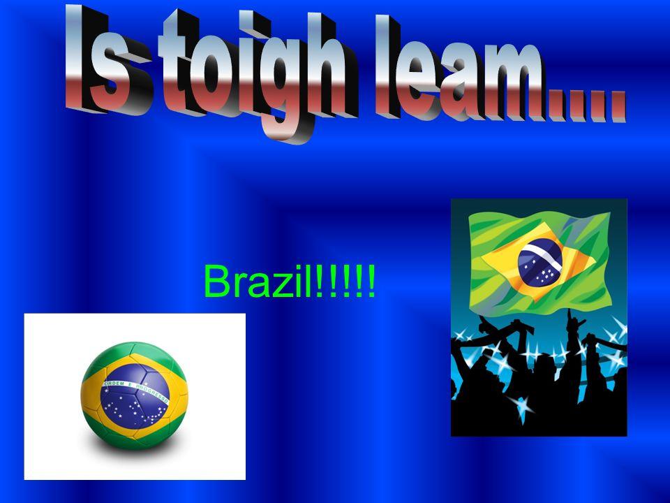 Brazil!!!!!