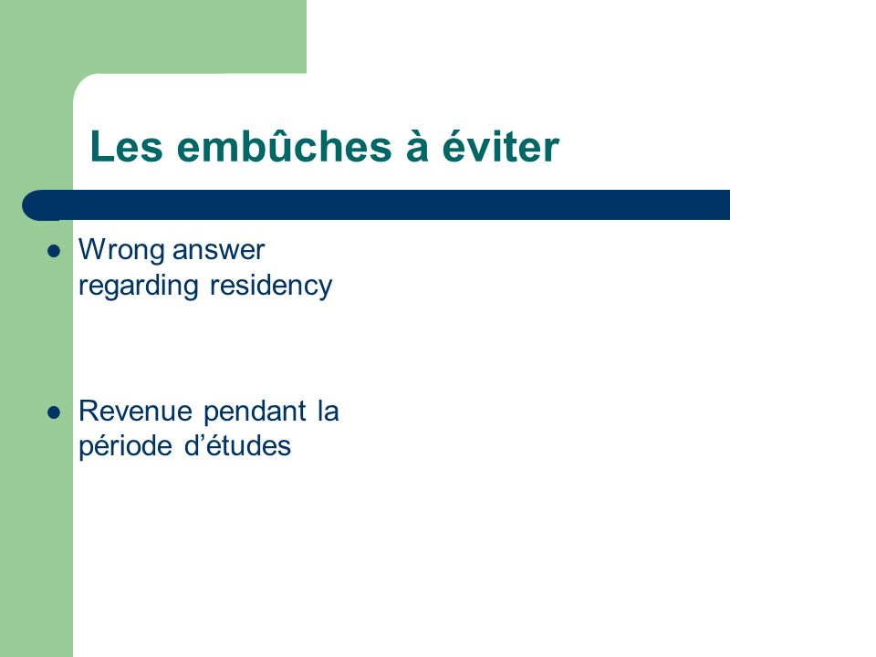 Les embûches à éviter Wrong answer regarding residency Revenue pendant la période détudes