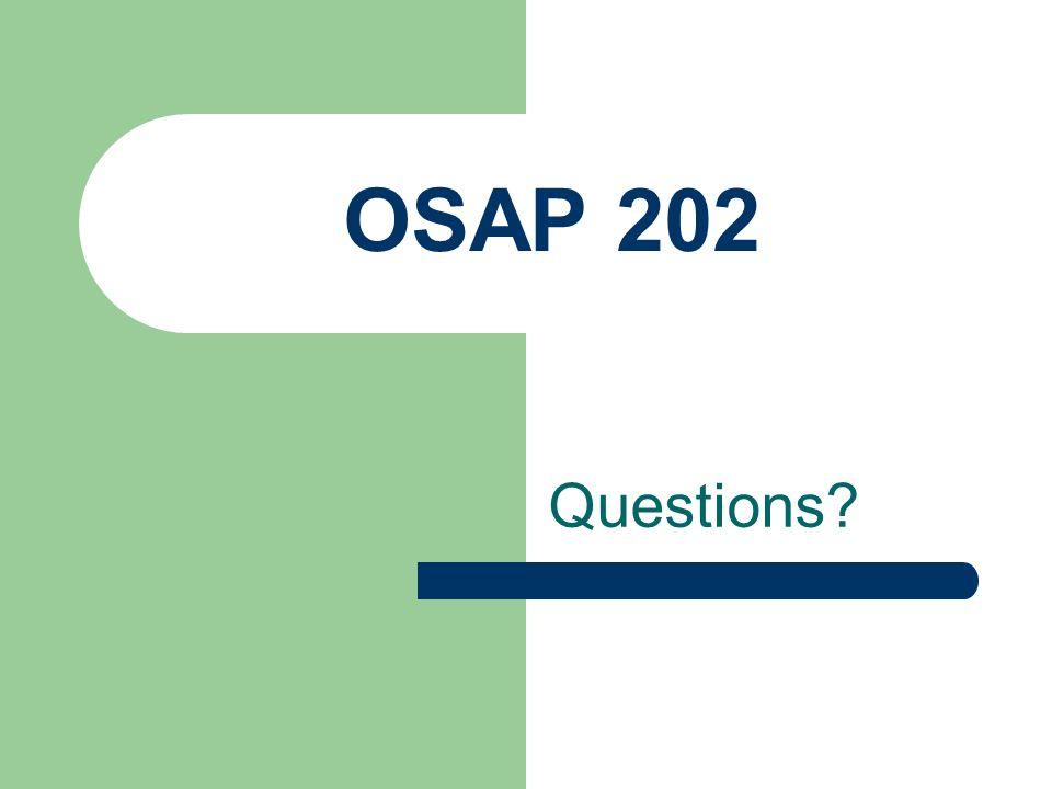 OSAP 202 Questions?