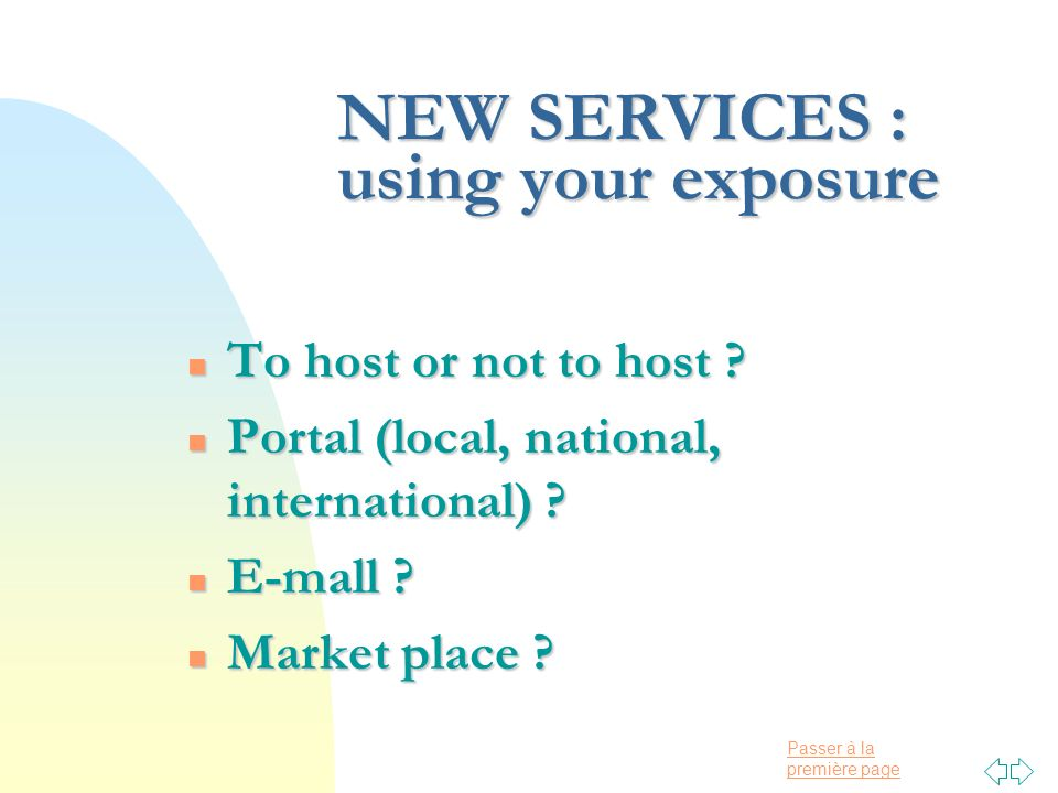 Passer à la première page NEW SERVICES : using your exposure n To host or not to host .