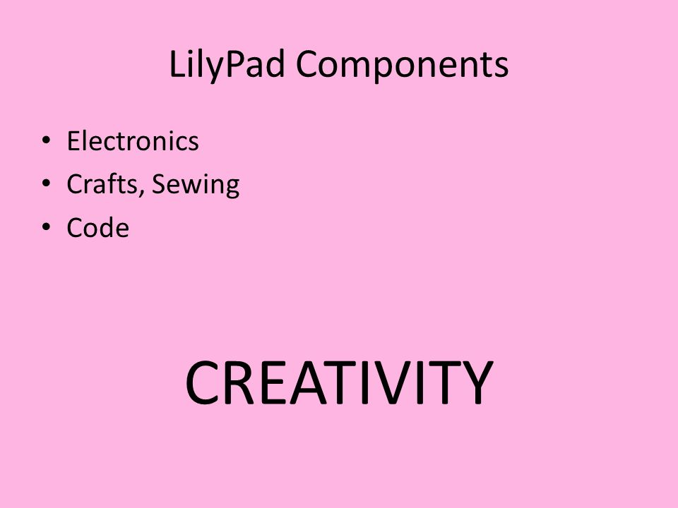 LilyPad Components Electronics Crafts, Sewing Code CREATIVITY