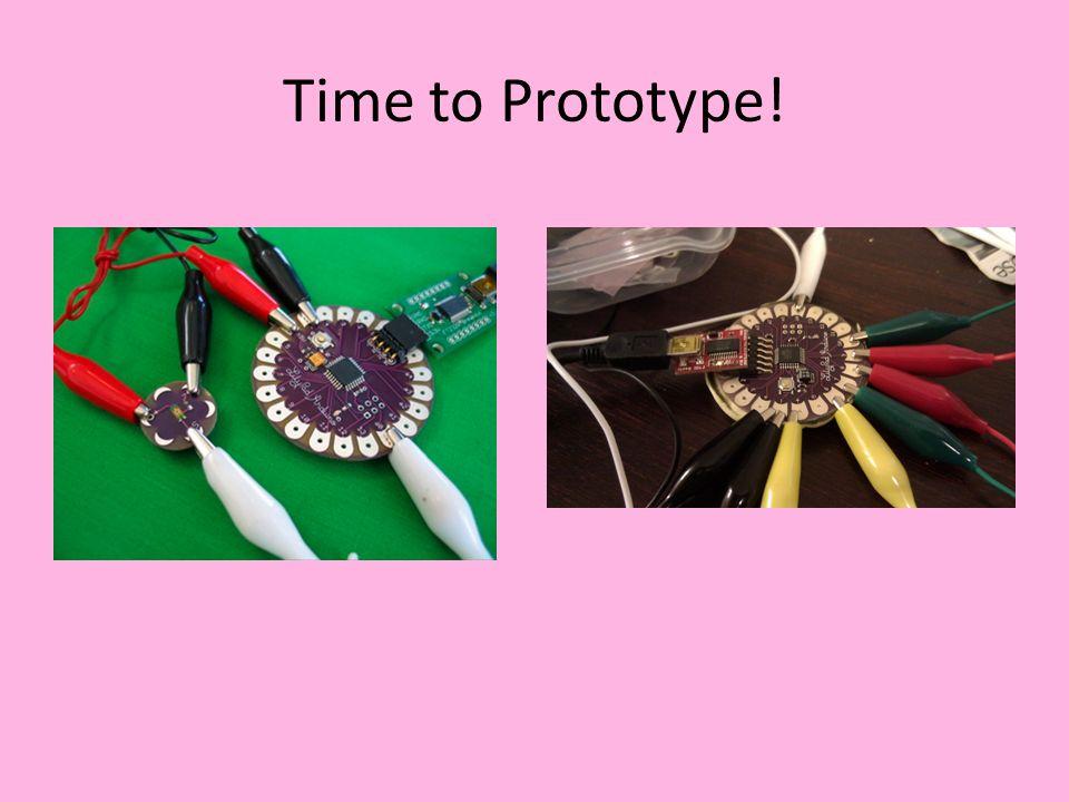 Time to Prototype!