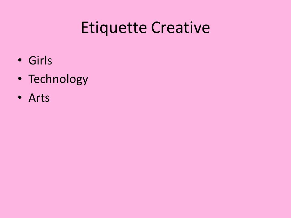 Etiquette Creative Girls Technology Arts