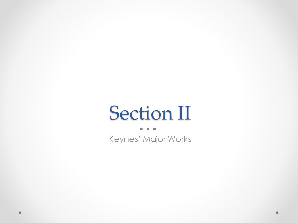 Section II Keynes Major Works