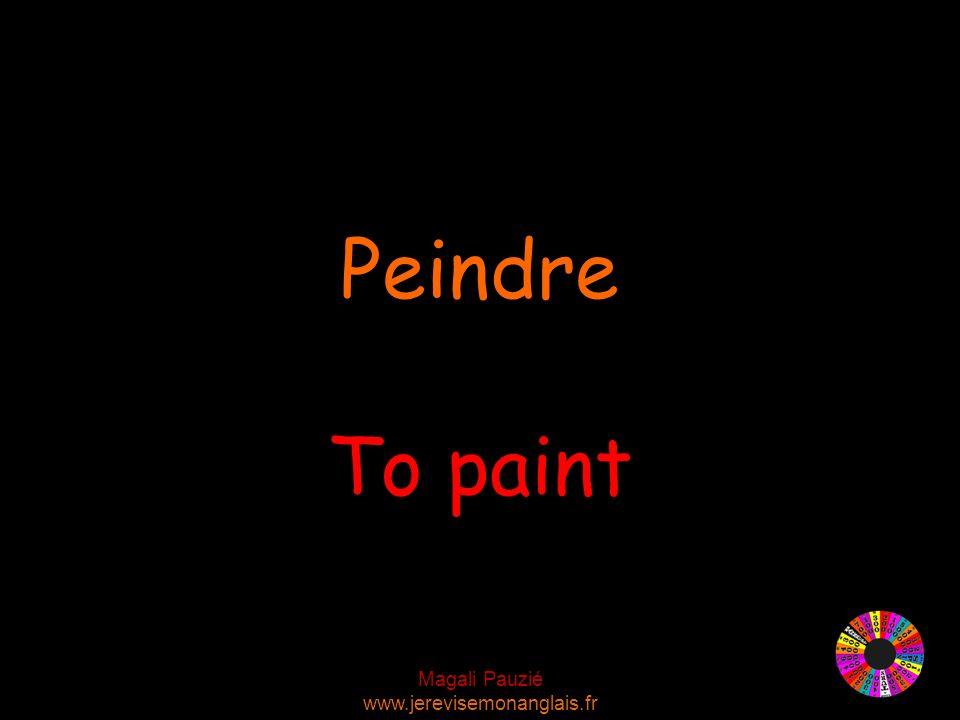 Magali Pauzié www.jerevisemonanglais.fr To paint Peindre
