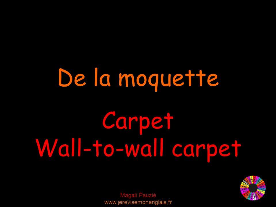 Magali Pauzié www.jerevisemonanglais.fr Carpet Wall-to-wall carpet De la moquette
