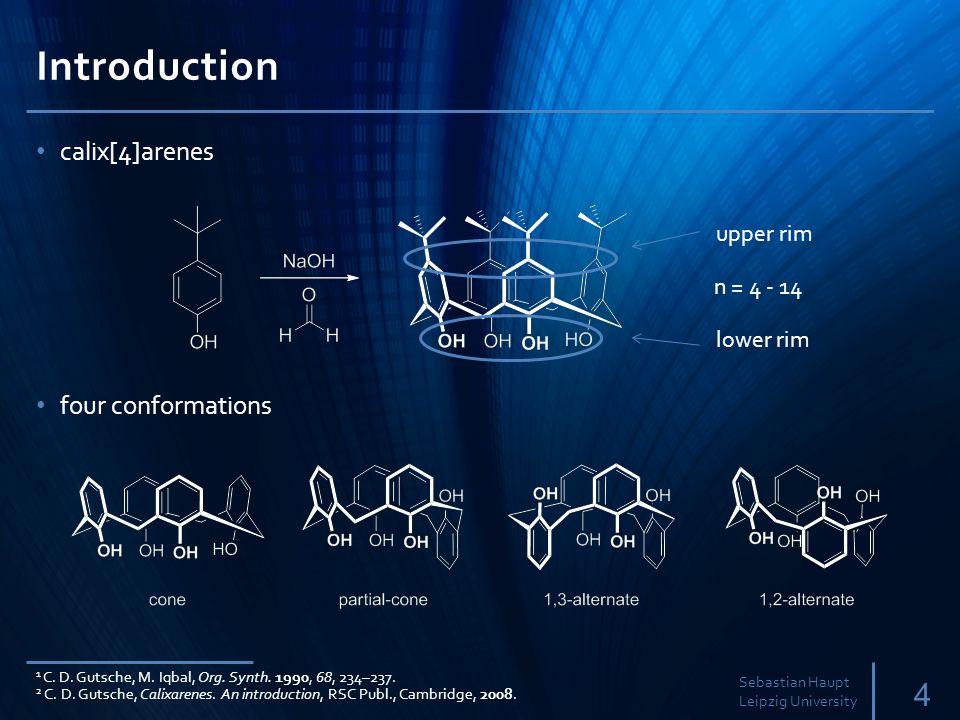 Introduction calix[4]arenes 4 Sebastian Haupt Leipzig University four conformations 1 C.