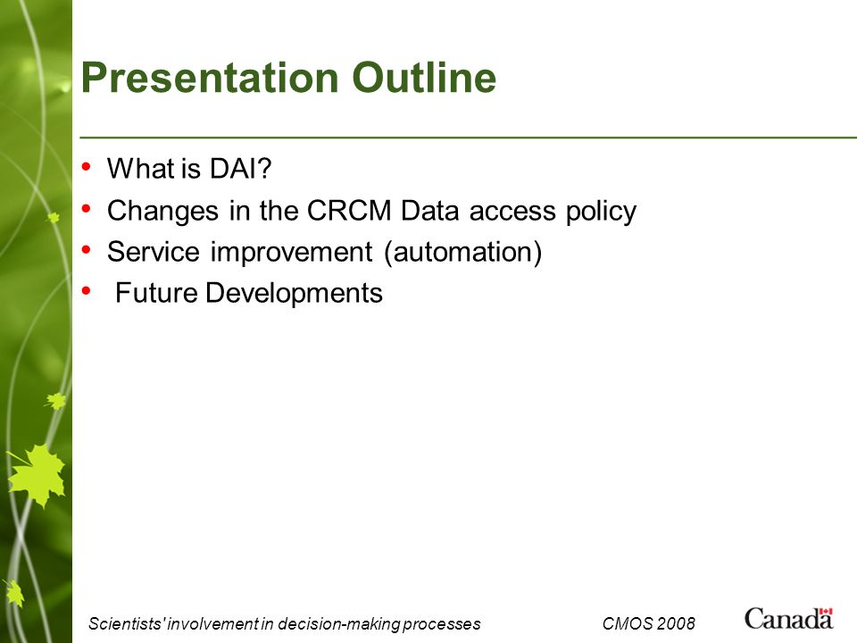 Scientists involvement in decision-making processes CMOS 2008 Presentation Outline What is DAI.