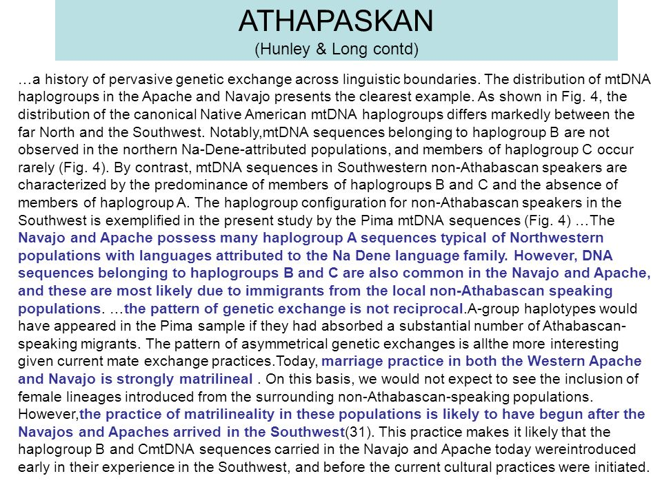 …a history of pervasive genetic exchange across linguistic boundaries. The distribution of mtDNA haplogroups in the Apache and Navajo presents the cle