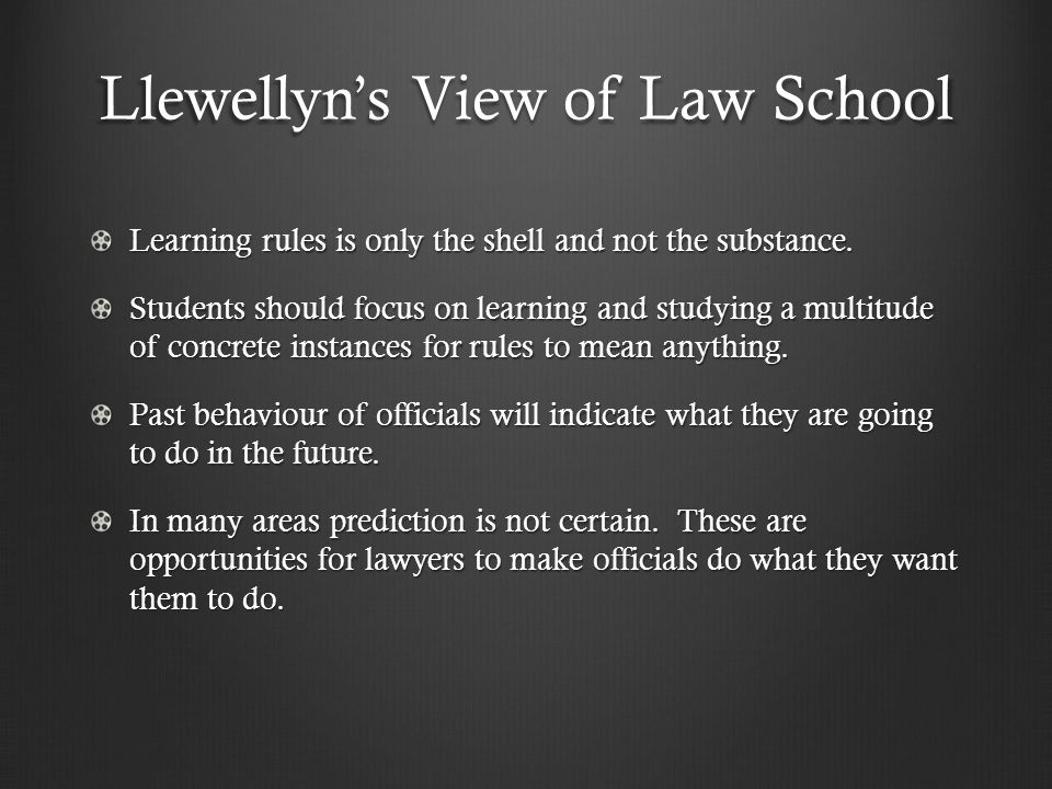 Llewellyns View of Law School Learning rules is only the shell and not the substance.